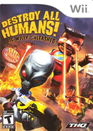 Destroy All Humans- Big Willy Unleashed ROM