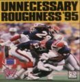 Unnecessary Roughness 95 (JUE)