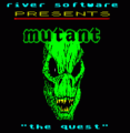 Mutant - The Quest (1984)(River Software)